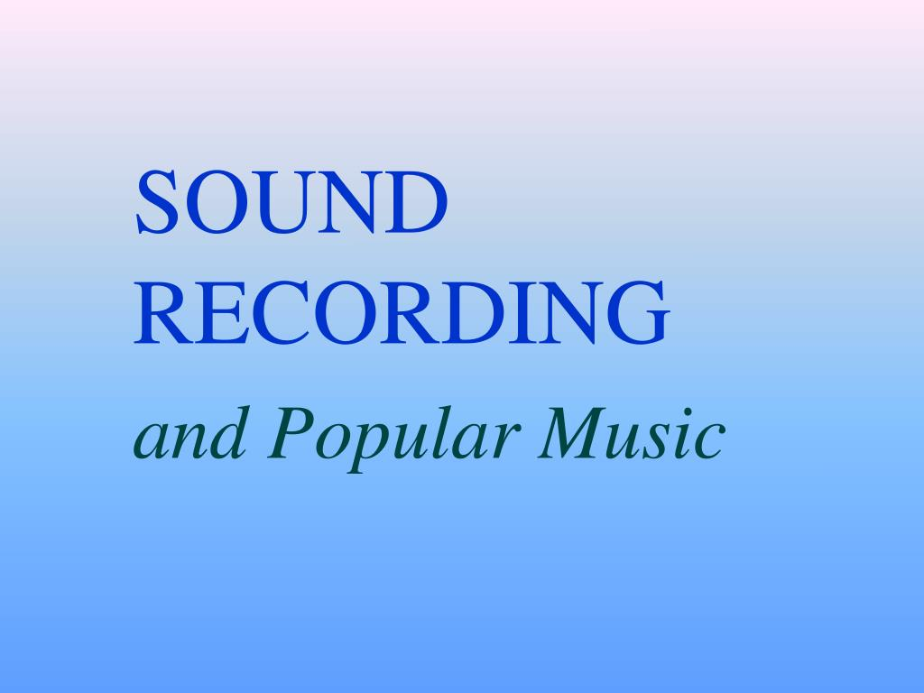 sound recording and popular music l.