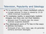 television popularity and ideology