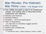 war movies pro vietnam war films 1980s the reagan era
