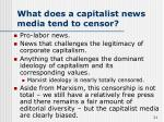 what does a capitalist news media tend to censor