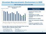 uncertain macroeconomic environment in 2009