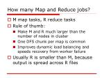 how many map and reduce jobs