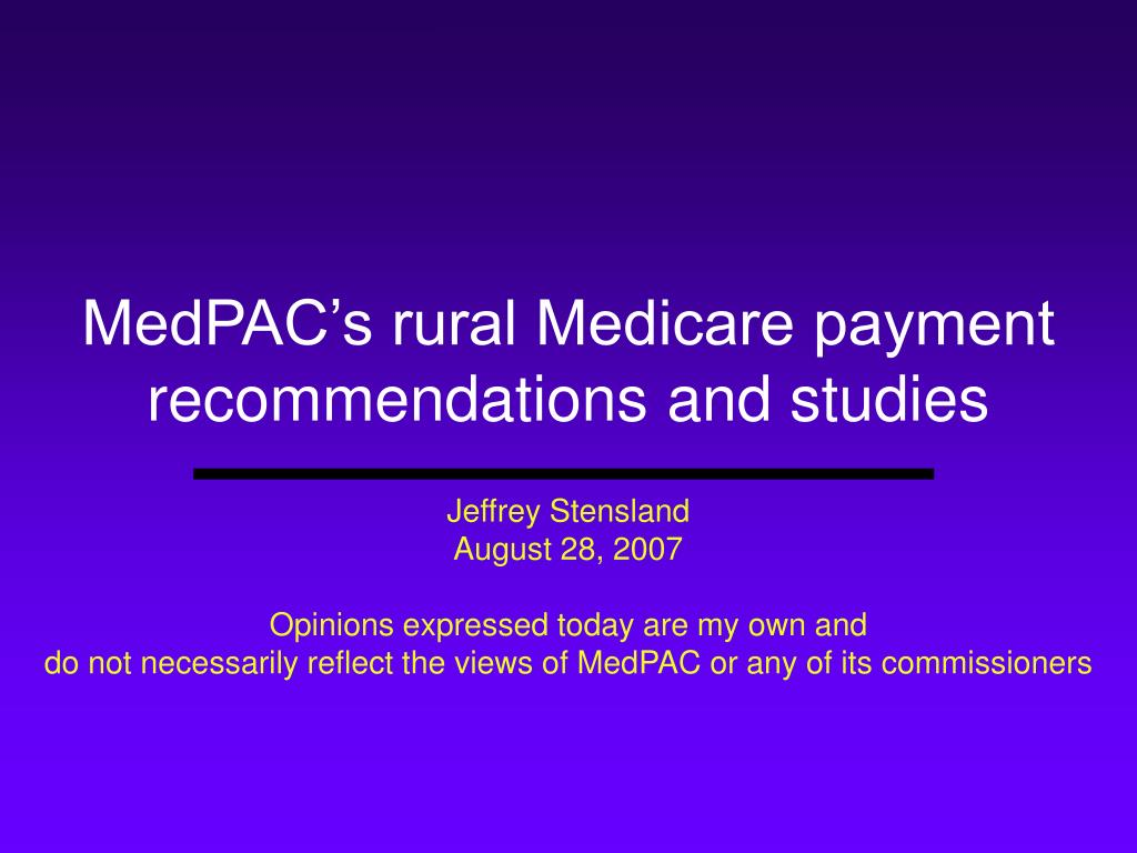 medpac s rural medicare payment recommendations and studies l.