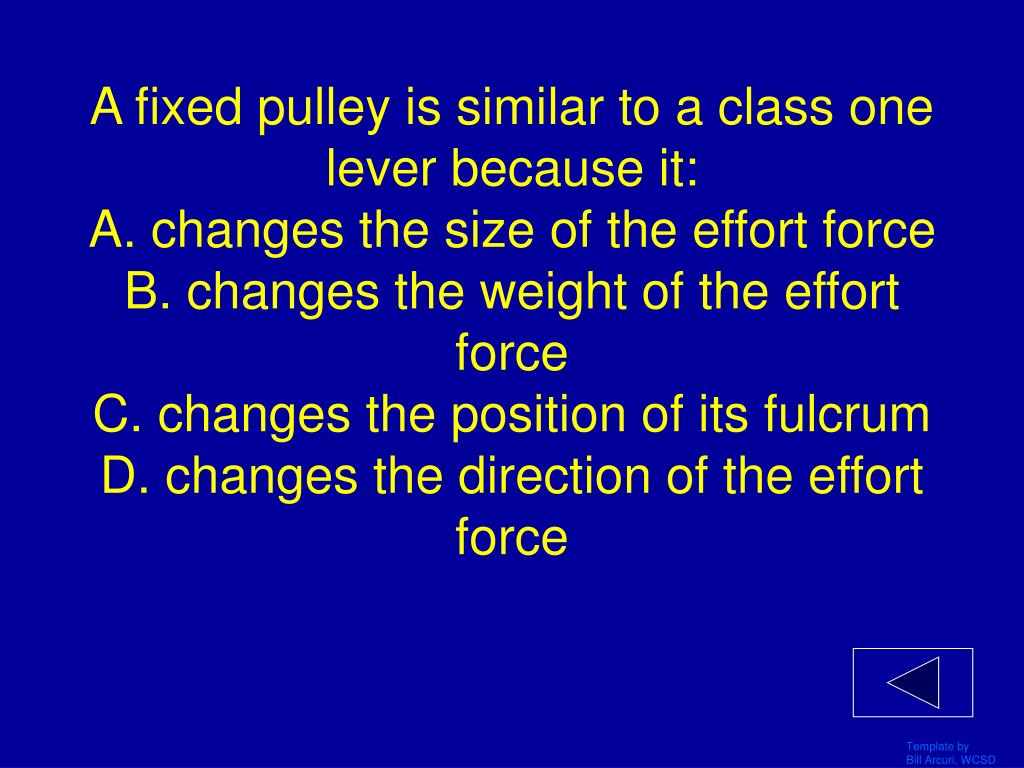 A fixed pulley is similar to a class one lever because it: