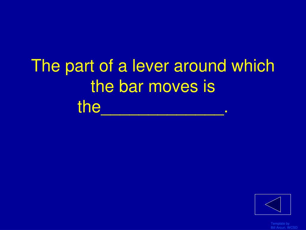 The part of a lever around which the bar moves is the_____________.