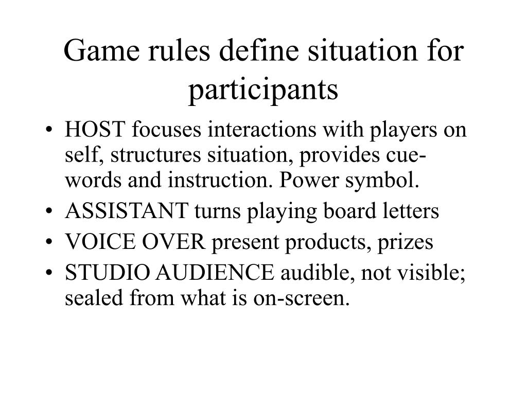 Game rules define situation for participants