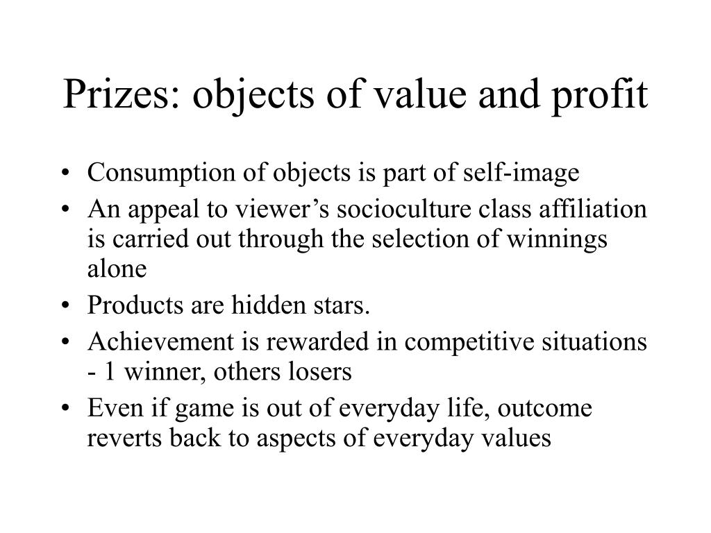 Prizes: objects of value and profit