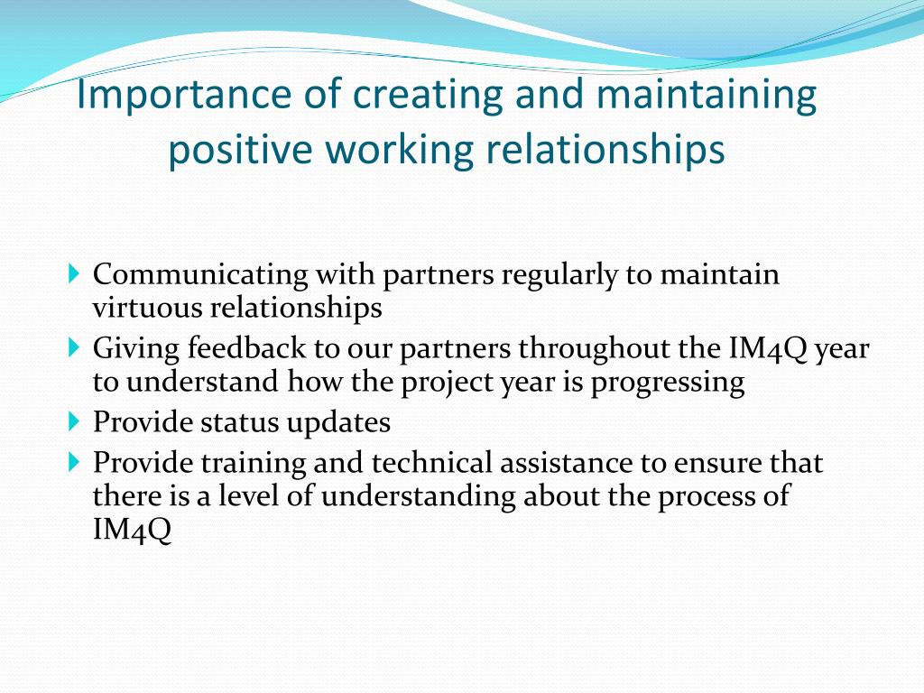 building and maintaining positive relationships Supervisor-employee relationship describe five ways to build a stronger relationship with your supervisor explain three characteristics found in most relationships others: your responsibility to build and maintain a productive rela.