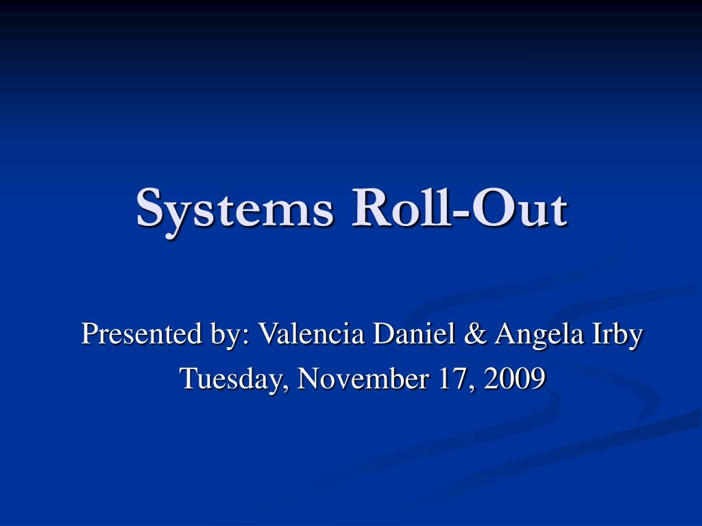 systems roll out l.