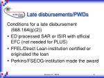 late disbursements pwds8