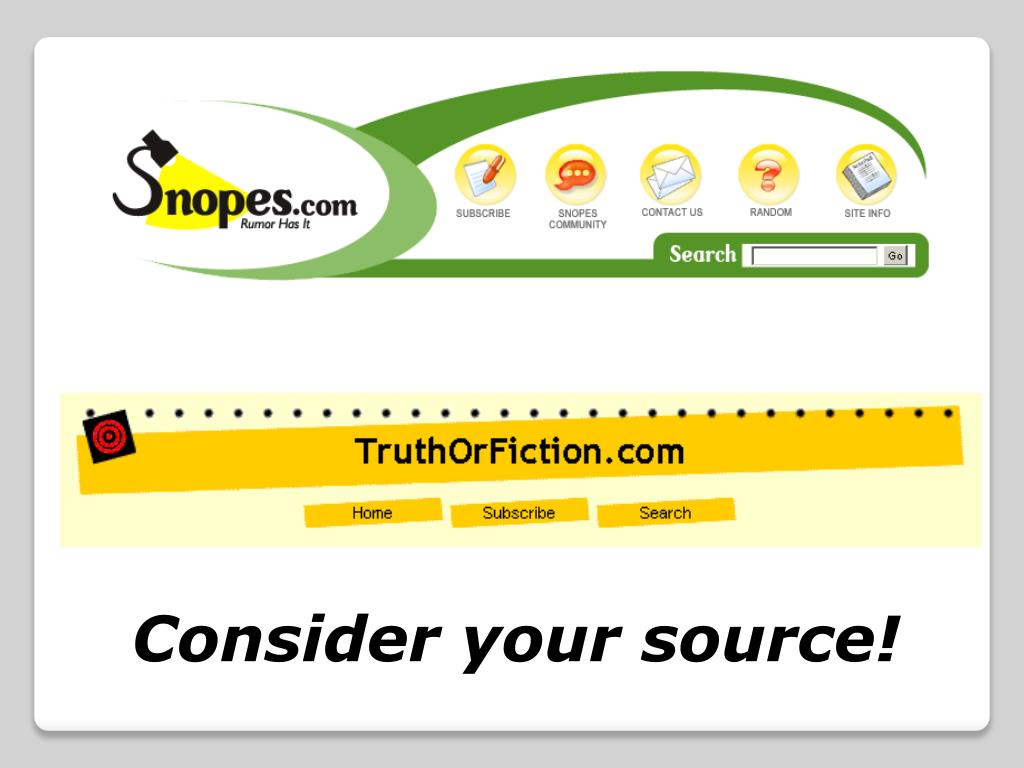 Consider your source!