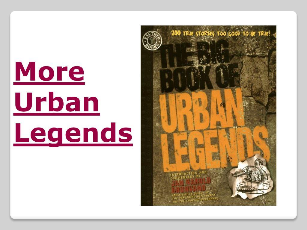 More Urban Legends