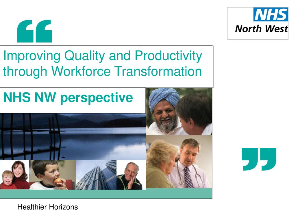 improving quality and productivity through workforce transformation l.
