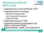 workforce priorities for mpet funds