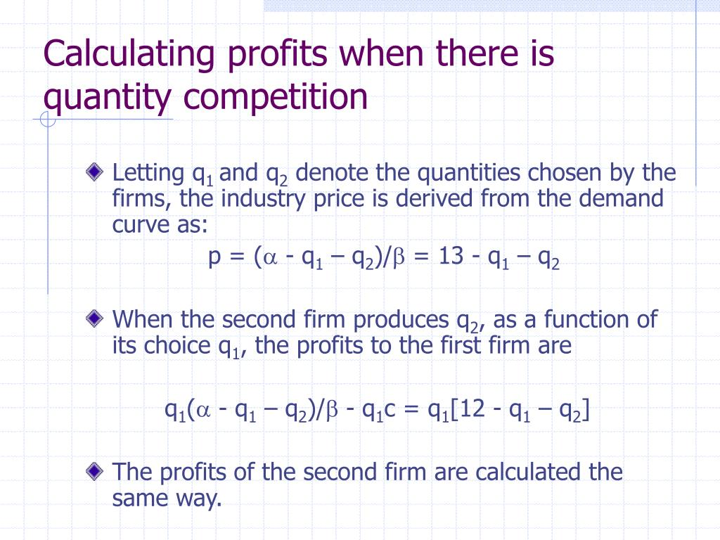 Calculating profits when there is quantity competition