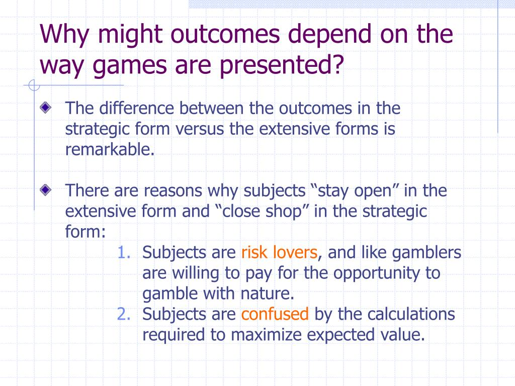 Why might outcomes depend on the way games are presented?