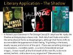 literary application the shadow
