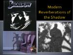 modern reverberations of the shadow