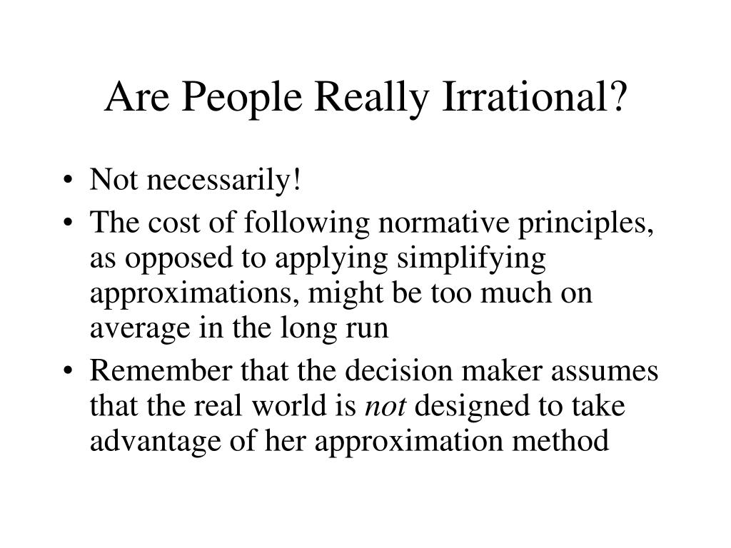Are People Really Irrational?