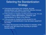 selecting the standardization strategy
