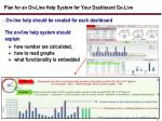 plan for an on line help system for your dashboard go live