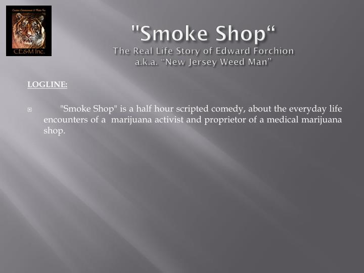 Smoke shop the real life story of edward forchion a k a new jersey weed man