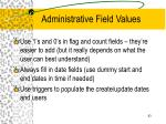 administrative field values