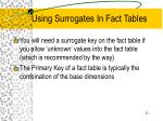 using surrogates in fact tables