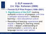 2 elp research 2 4 viljo kohonen 2006