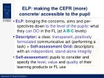 elp making the cefr more concrete accessible to the pupil