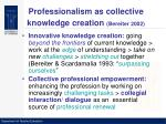 professionalism as collective knowledge creation bereiter 2002