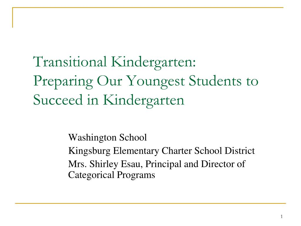 transitional kindergarten preparing our youngest students to succeed in kindergarten l.