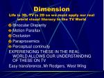 dimension life is 3d tv is 2d so we must apply our real world visual literacy to the tv world28