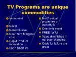 tv programs are unique commodities53