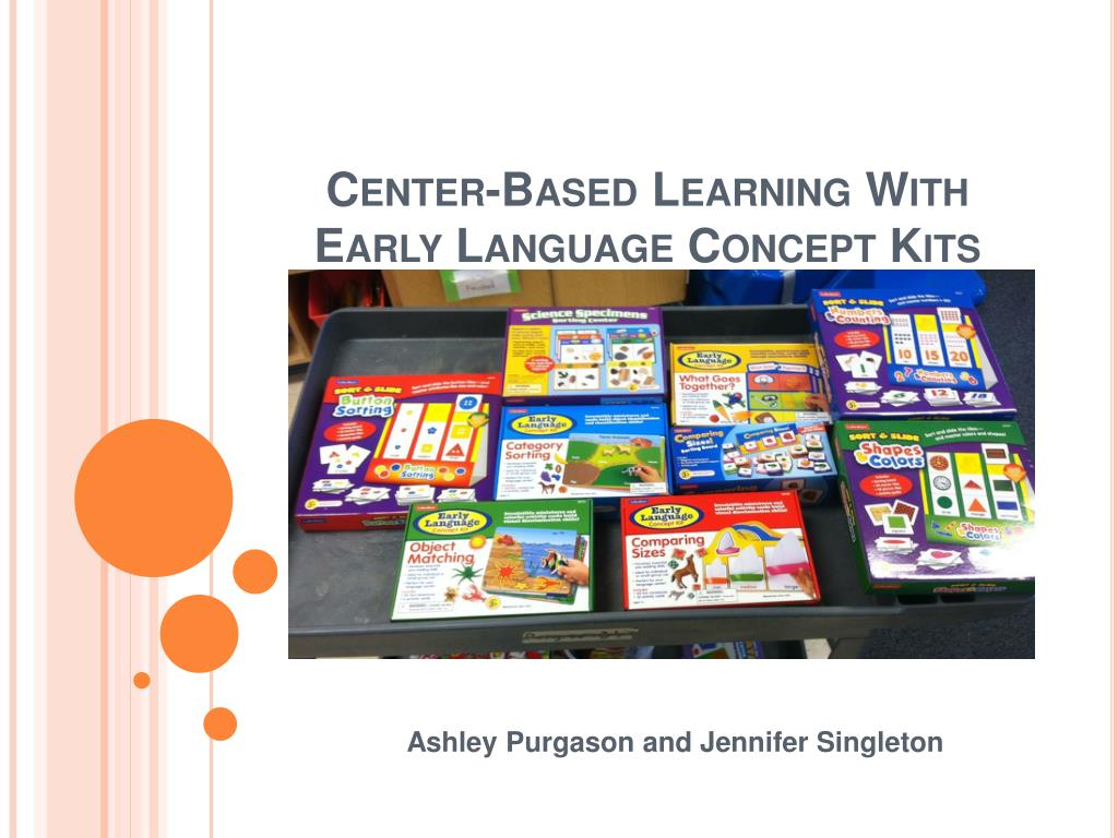 center based learning with early language concept kits l.