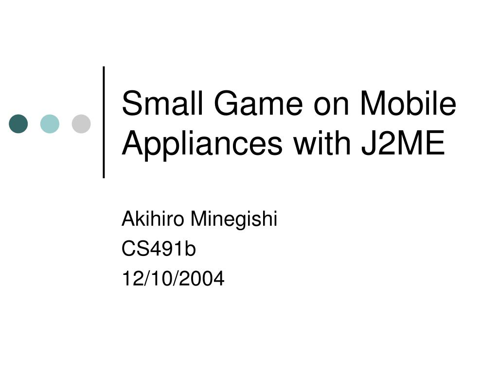 Small Game on Mobile Appliances with J2ME