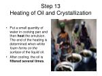 step 13 heating of oil and crystallization