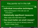 key points not in this talk