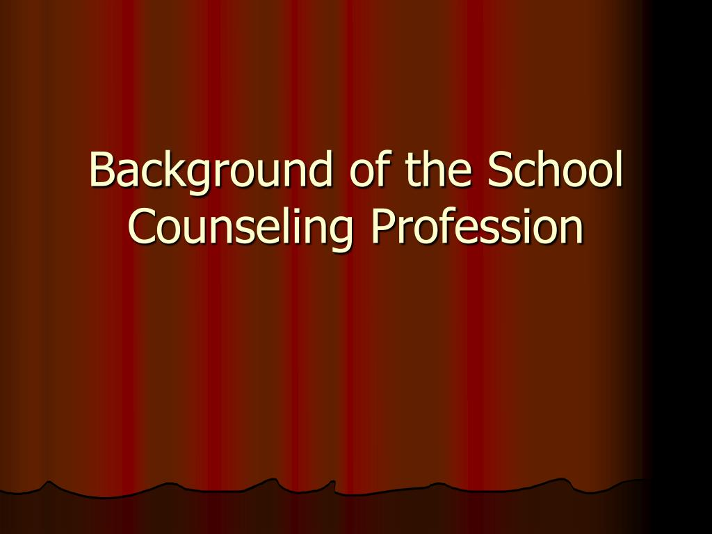 background of the school counseling profession l.