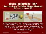 special treatment tiny technology tackles mega messes science news 4 23 05