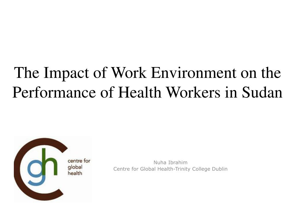 the impact of work environment on the performance of health workers in sudan l.
