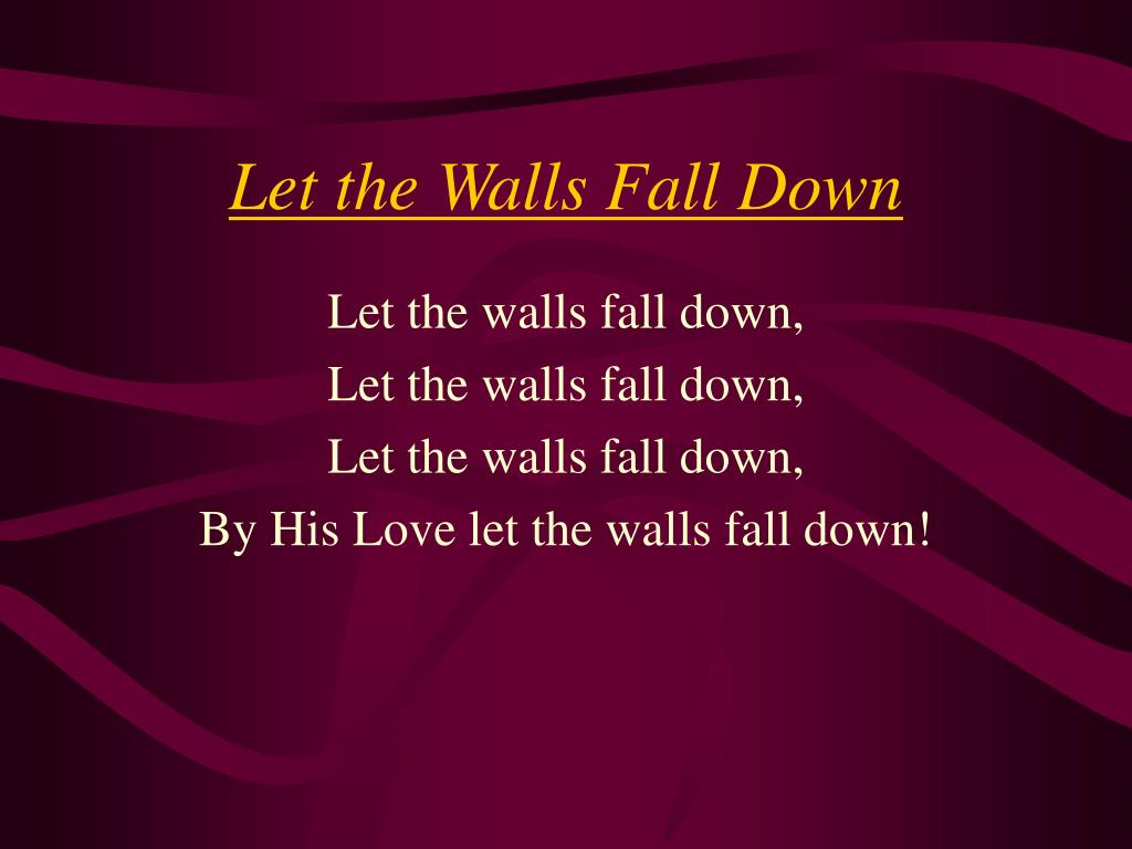 let the walls fall down l.