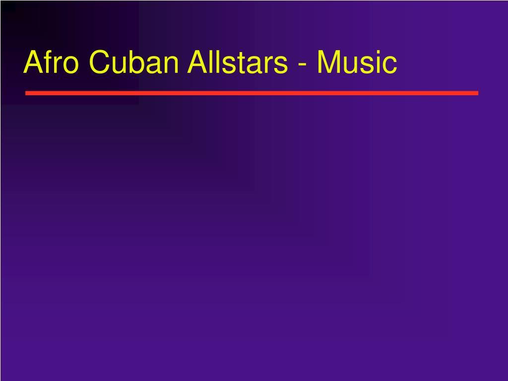 Afro Cuban Allstars - Music