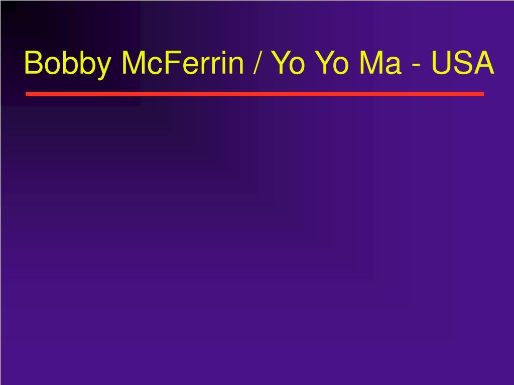 Bobby McFerrin / Yo Yo Ma - USA