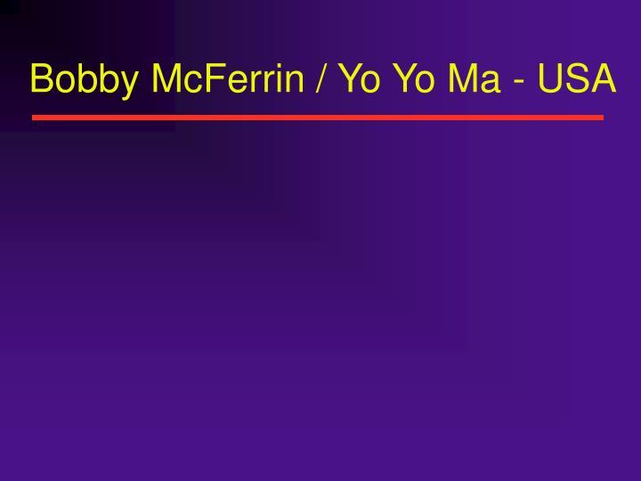 Bobby mcferrin yo yo ma usa