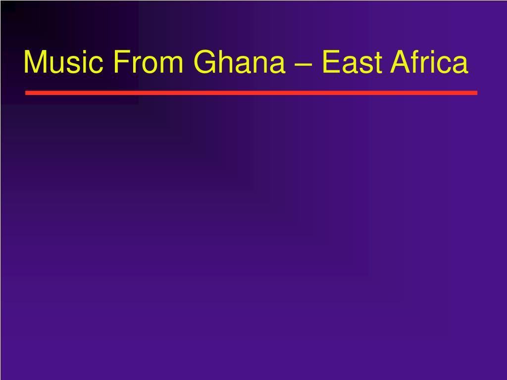 Music From Ghana – East Africa