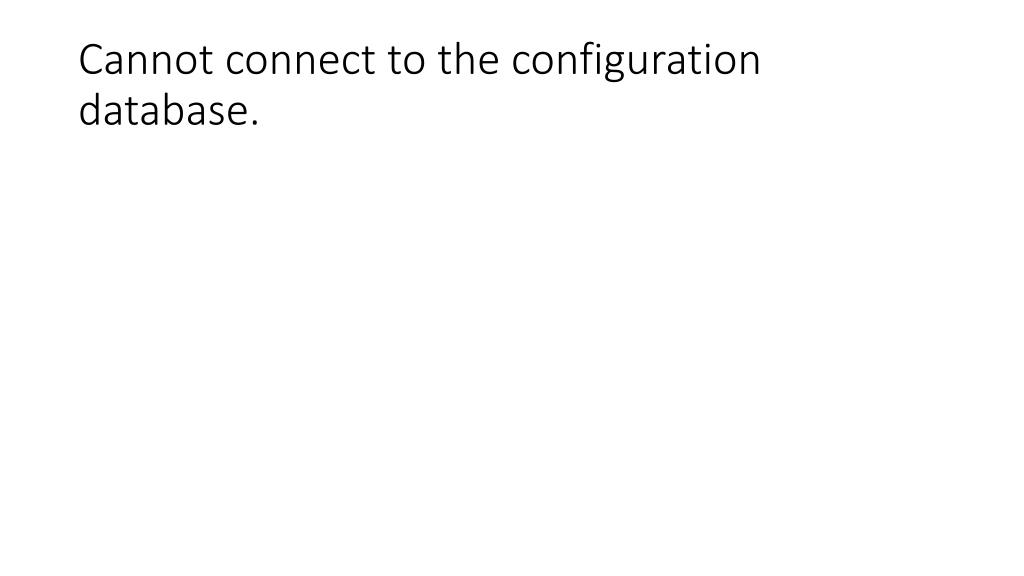 cannot connect to the configuration database l.