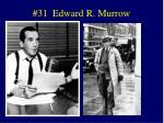 31 edward r murrow