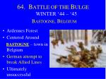 64 b attle of the b ulge winter 44 45 b astogne b elgium