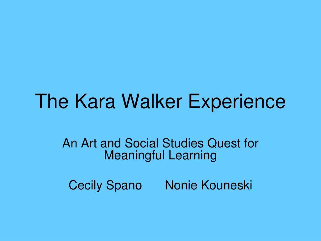 the kara walker experience l.